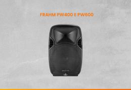 Review, Teste E Comparação – Caixas De Som Profissionais Frahm PW400 e PW600